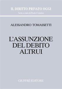 Foto Cover di L' assunzione del debito altrui, Libro di Alessandro Tomassetti, edito da Giuffrè