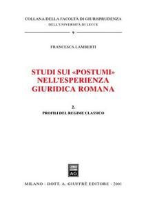 Libro Studi sui «Postumi» nell'esperienza giuridica romana. Vol. 2: Profili del regime classico. Francesca Lamberti