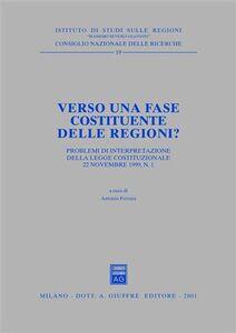 Libro Verso una fase costituente delle regioni? Problemi di interpretazione della Legge costituzionale 22 novembre 1999, n. 1. Atti del Forum (Roma, 2000)