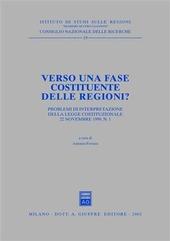 Verso una fase costituente delle regioni? Problemi di interpretazione della Legge costituzionale 22 novembre 1999, n. 1. Atti del Forum (Roma, 2000)