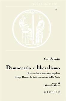 Amatigota.it Democrazia e liberalismo. Referendum e iniziativa popolare Hugo Preuss e la dottrina tedesca dello Stato Image