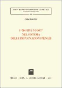 Foto Cover di I motivi nuovi nel sistema delle impugnazioni penali, Libro di Carlo Morselli, edito da Giuffrè