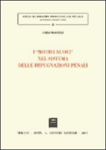 Libro I motivi nuovi nel sistema delle impugnazioni penali Carlo Morselli