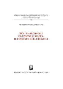 Libro Realtà regionali ed unione europea: il comitato delle regioni Adalberto W. Pankiewicz