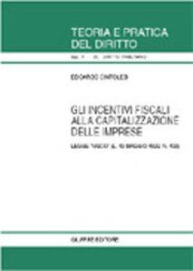 Foto Cover di Gli incentivi fiscali alla capitalizzazione delle imprese. Legge «Visco» (L. 13 maggio 1999, n. 133), Libro di Edoardo Cintolesi, edito da Giuffrè
