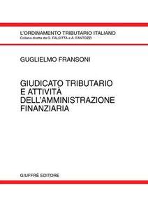 Libro Giudicato tributario e attività dell'amministrazione finanziaria Guglielmo Fransoni