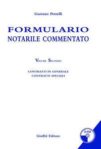 Formulario notarile commentato. Con CD-ROM. Vol. 2 - Gaetano Petrelli - copertina
