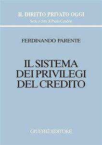 Libro Il sistema dei privilegi del credito Ferdinando Parente