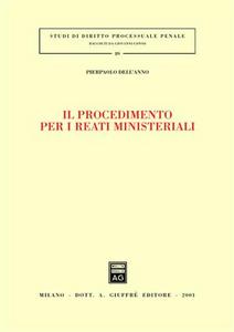 Libro Il procedimento per i reati ministeriali Paolo Dell'Anno