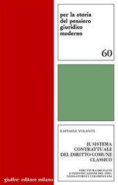 Il sistema contrattuale del diritto comune classico. Struttura dei patti e individuazione del tipo. Glossatori e ultramontani