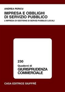 Libro Impresa e obblighi di servizio pubblico. L'impresa di gestione di servizi pubblici locali Andrea Pericu