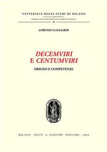 Libro Decemviri e centumviri. Origini e competenze Lorenzo Gagliardi
