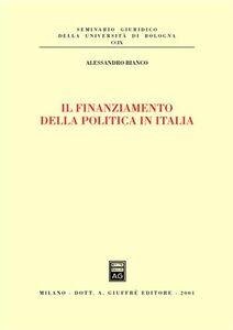 Libro Il finanziamento della politica in Italia Alessandro Bianco