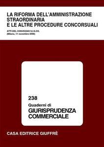 Libro Riforma dell'amministrazione straordinaria e le altre procedure concorsuali. Atti del Convegno SISCO (Milano, 11 novembre 2000)
