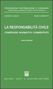 La responsabilità civile. Compendio normativo commentato. Con un commento alle nuove norme nel settore assicurativo dettate dalla Legge 5 marzo 2001, n. 57