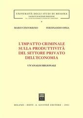 L' impatto criminale sulla produttività del settore privato dell'economia. Un'analisi regionale