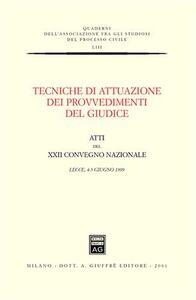Libro Tecniche di attuazione dei provvedimenti del giudice. Atti del 22º Convegno nazionale (Lecce, 4-5 giugno 1999)