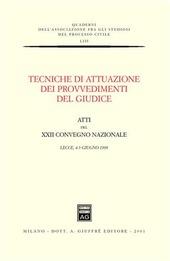 Tecniche di attuazione dei provvedimenti del giudice. Atti del 22° Convegno nazionale (Lecce, 4-5 giugno 1999)