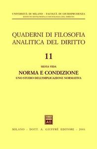 Libro Norma e condizione. Uno studio dell'implicazione normativa Silvia Vida