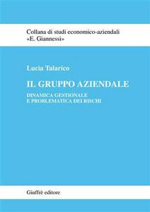 Libro Il gruppo aziendale. Dinamica gestionale e problematica dei rischi Lucia Talarico
