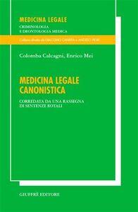 Foto Cover di Medicina legale canonistica. Corredata da una rassegna di sentenze rotali, Libro di Colomba Calcagni,Enrico Mei, edito da Giuffrè