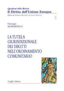 Foto Cover di La tutela giurisdizionale dei diritti nell'ordinamento comunitario, Libro di Giuseppe Morbidelli, edito da Giuffrè