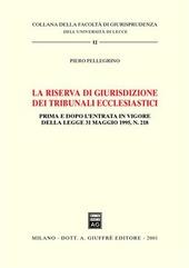 La riserva di giurisdizione dei tribunali ecclesiastici. Prima e dopo l'entrata in vigore della Legge 31 maggio 1995, n. 218
