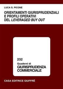 Libro Orientamenti giurisprudenziali e profili operativi del leveraged buy out Luca G. Picone