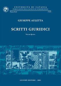 Foto Cover di Scritti giuridici. Vol. 5, Libro di Giuseppe Auletta, edito da Giuffrè