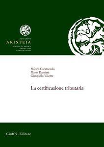 Libro La certificazione tributaria Matteo Caratozzolo , Mario Damiani , Gianpaolo Valente