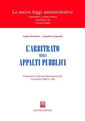 L' arbitrato negli appalti pubblici. Commento al Decreto interministeriale 2 dicembre 2000, n. 398