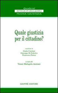Foto Cover di Quale giustizia per il cittadino?, Libro di  edito da Giuffrè