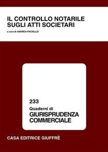 Libro Il controllo notarile sugli atti societari