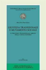 Libro Giustizia tradizionale e mutamento sociale. Il processo tradizionale Abron nella Costa d'Avorio M. Rita Bartolomei