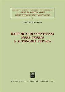 Libro Rapporto di convivenza more uxorio e autonomia privata Antonio Spadafora