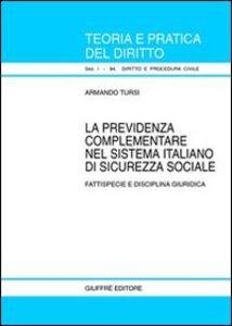 Libro La previdenza complementare nel sistema italiano di sicurezza sociale. Fattispecie e disciplina giuridica Armando Tursi
