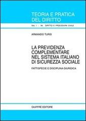La previdenza complementare nel sistema italiano di sicurezza sociale. Fattispecie e disciplina giuridica