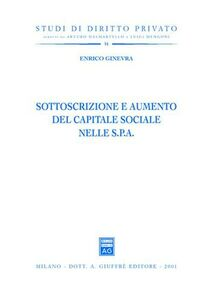 Foto Cover di Sottoscrizione e aumento del capitale sociale nelle Spa, Libro di Enrico Ginevra, edito da Giuffrè