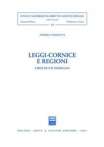 Foto Cover di Leggi-cornice e regioni. Crisi di un modello, Libro di Andrea Paoletti, edito da Giuffrè