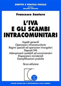 Foto Cover di L' IVA e gli scambi intracomunitari, Libro di Francesco Santoro, edito da Giuffrè