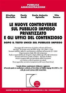 Libro Le nuove controversie sul pubblico impiego privatizzato e gli uffici del contenzioso. Dopo il Testo Unico sul pubblico impiego