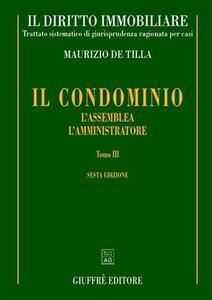 Il diritto immobiliare. Trattato sistematico di giurisprudenza ragionata per casi. Vol. 4\3: Il condominio: l'assemblea, l'amministratore.