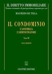 Il diritto immobiliare. Trattato sistematico di giurisprudenza ragionata per casi. Vol. 4/3: Il condominio: l'assemblea, l'amministratore.