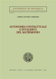 Autonomia contrattuale e invalidità del matrimonio - Enrico Antonio Emiliozzi - copertina
