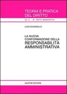 Libro La nuova conformazione della responsabilità amministrativa Luigi Schiavello