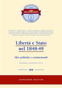 Libro Libertà e Stato nel 1848-49. Idee politiche e costituzionali