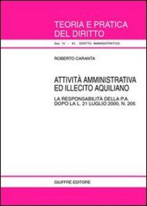 Libro Attività amministrativa ed illecito aquiliano. La responsabilità della p. a. dopo la L. 21 luglio 2000, n. 205 Roberto Caranta