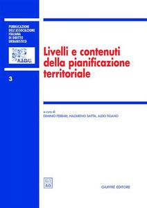 Libro Livelli e contenuti della pianificazione territoriale. Atti del 4º Convegno nazionale (Taormina, 10-11 novembre 2000)