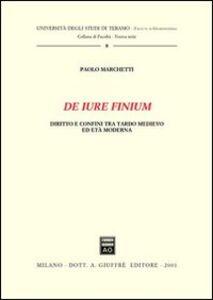 Libro De iure finium. Diritto e confini tra tardo Medioevo ed età moderna Paolo Marchetti