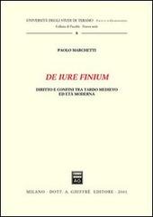 De iure finium. Diritto e confini tra tardo Medioevo ed età moderna